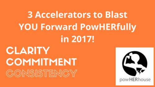 3 Accelerators to Blast You Forward PowHERfully in 2017 – full article